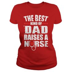 The Best Kind Of Dad Raise A Nurse T Shirt T-shirt Hoodie #gift #ideas #Popular #Everything #Videos #Shop #Animals #pets #Architecture #Art #Cars #motorcycles #Celebrities #DIY #crafts #Design #Education #Entertainment #Food #drink #Gardening #Geek #Hair #beauty #Health #fitness #History #Holidays #events #Home decor #Humor #Illustrations #posters #Kids #parenting #Men #Outdoors #Photography #Products #Quotes #Science #nature #Sports #Tattoos #Technology #Travel #Weddings #Women