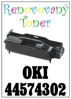 Renovovaný toner OKI 44574302 za bezva cenu 2626 Kč