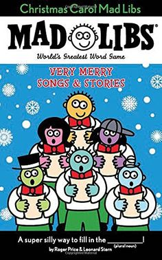 Christmas Carol Mad Libs: Very Merry Songs & Stories by Roger Price http://smile.amazon.com/dp/0843126760/ref=cm_sw_r_pi_dp_mtTLwb17CDQAQ