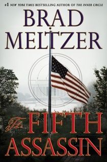 The Fifth Assassin by Brad Meltzer. Mystery/Thriller. Archivist Beecher White discovers a connection that may link the individuals responsible for the only four successful assassinations of American Presidents after discovering a modern-day killer who is recreating the assassins' crimes.