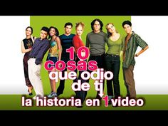 10 Cosas que Odio de Ti: La Historia en 1 Video (Especial 14 de Febrero) - YouTube
