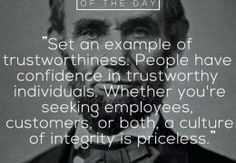 Set an example of trustworthiness #leadership #culture