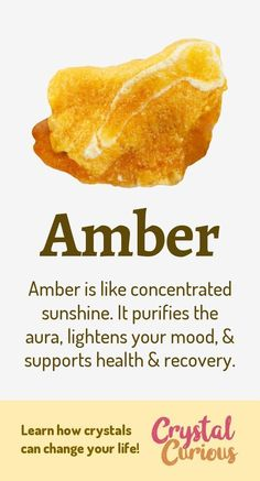 Meaning & Healing Properties. Amber is an organic gemstone made of fossilized plant resin. It carries qualities of the sun, and supports wellbeing, vitality, and healing. It can also help with ancestral work. Learn about healing crystals at Gems And Minerals, Crystals Minerals, Crystals And Gemstones, Stones And Crystals, Gem Stones, Healing Gemstones, Crystal Healing Stones, Crystal Magic, Amber Crystal