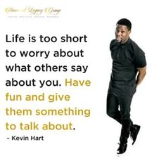 Life is too short to worry about what others say about you. Have fun and give them something to talk about. ~ #KevinHart . . . . . . . . . . . . . #Buildyourlegacy #smallbusiness #dreambigger #diamondlegacygp #diamondegacygroup #legacy #savvybusinessowners #blackgirlbloggrs #lawofattraction #workingmomma #beinspired #blackwealth #blackbusiness #businesscouple #buildyourempire #knowyourworth #calledtobecreative #selfdevelopment #selfhelp #selfimprovement #inspiration #wiseword