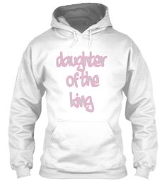 Daughter   Of The   King White Sweatshirt Front