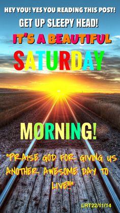SATURDAY greetings...