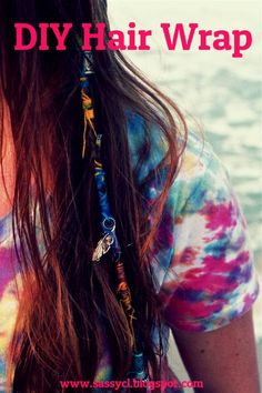 DIY Hair Wraps Because I have long hair, this would be super expensive for me to get this done somewhere else!