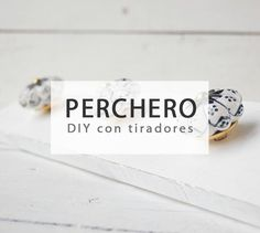 Crea originales percheros con tiradores #diy #deco #ideas