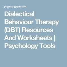 Dialectical Behaviour Therapy (DBT) Resources And Worksheets   Psychology Tools