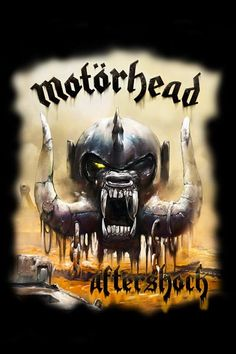 "Grab a bottle of Jack and some cocaine, because Motorhead is back with a brand-spankin'-new album, ""Aftershock!"" The record is Motorhead's studio album (yes, really,) and they have not Read Eddie Clarke, Rock N Roll, Pop Rock, Heavy Metal, Woodstock, Metallica, Lemmy Kilmister, Classic Rock, Posters"