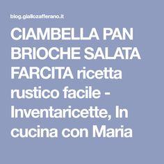 CIAMBELLA PAN BRIOCHE SALATA FARCITA ricetta rustico facile - Inventaricette, In cucina con Maria