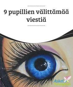 """9 pupillien välittämää viestiä  Olet varmasti kuullut sanonnan """"Silmät ovat sielun peili."""" Oletko joskus tehnyt päätelmiä sen #perusteella, mitä toisen ihmisen silmät #kertovat sinulle?  #Mielenkiintoista tietoa"""