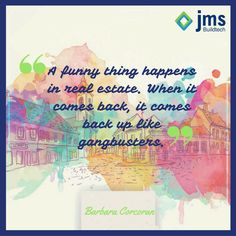 """""""A funny thing happens in real estate. When it comes back, it comes back up like gangbusters."""" Barbara Corcoran  #RealEstate #Quote"""