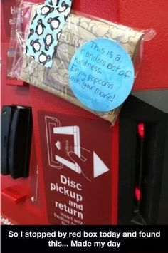 random act of kindness - tape popcorn to a Redbox machine