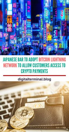 Japanese Bar To Adopt Bitcoin Lightning Network To Allow Customers Access To Crypto Payments Japanese Bar, Crypto Mining, Crypto Currencies, Blockchain, Cryptocurrency, Lightning, Effort, Adoption, Just For You