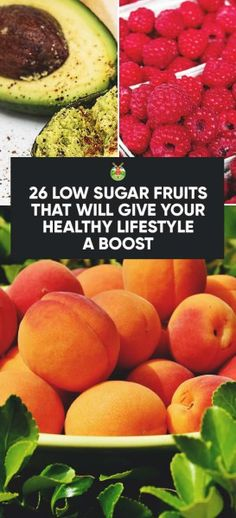 26 Low Sugar Fruits That Will Give Your Healthy Lifestyle a Boost
