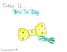 Today is Bow Tie Day