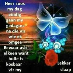 Evening Greetings, Good Night Blessings, Goeie Nag, Afrikaans Quotes, Special Quotes, Sleep Tight, Night Quotes, Day Wishes, Verses