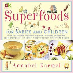 Superfoods for Babies: 6 Months and Older (via Parents.com)