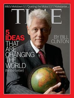 President Clinton covers TIME Magazine -- October 1, 2012  He will forever inspire me!!  What an amazing human being!!