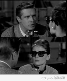 "Breakfast at Tiffany's ... The awkward "" I love you""."
