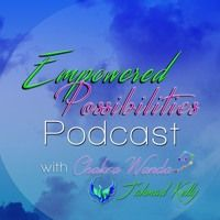 Ep. 1:1 Meet The Hosts! Chakra Wanda and J'ahmad Kelly by The Empowered Possibilities Podcast on SoundCloud