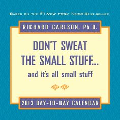 Buy Don t Sweat The Small Stuff 2013 Boxed Calendar online at Megacalendars The Don t Sweat the Small Stuff 2013 Day to Day Calendar combines the best from the entire Don t Sweat the Small Stuff collection giving readers each day easy to follow strategies