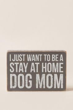 Stay At Home Dog Mom Box Sign | francesca's