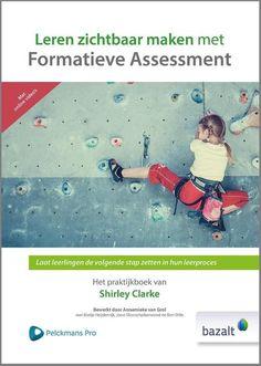 Leren zichtbaar maken met formatieve assessment: het praktijkboek van Shirley Clarke : uitgeverij Bazalt (2016) Tandem, Growth Mindset, Assessment, Teaching, Education, Books, Rotterdam, Reflection, Psychology