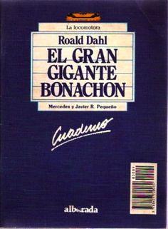 """Género: Cuaderno de actividades escolares (sobre la obra """"El Gran Gigante Bonachón"""", de Roald Dahl) Editorial: Alborada Ediciones (Col. """"La locomotora"""") Publicación: Madrid, 1988"""