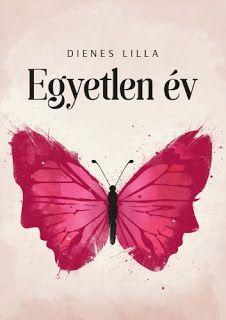2018. Dienes Lilla: Egyetlen év Ez a könyv a Wohl-lányok egy évének története, mely egy évben nagy utat járunk be mi is velük együtt. Megismerjük a korabeli Magyarország és Budapest nyüzsgő társadalmi életét, közelről csodálhatjuk meg művészeit, szemtanúi lehetünk a Parlament épülésének, a nők társadalmi helyzetének, öltözködési stílusának, és a kor változásainak.