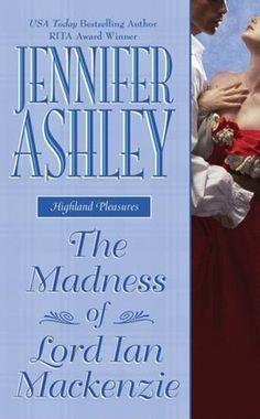 The Madness of Lord Ian Mackenzie (Highland Pleasures, #1) by Jennifer Ashley - 4.5 stars