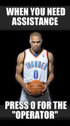 """When you need assistance press 0 for the """"operator""""...Russell Westbrook for MVP!! He is amazing!!!"""