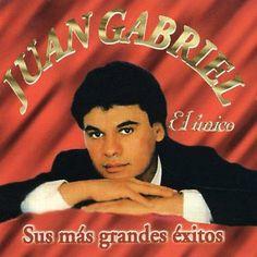 Juan Gabriel - El Unico: Sus Mas Grandes Exitos