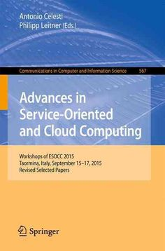 Advances in Service-oriented and Cloud Computing: Workshops of Esocc 2015