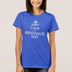 Personalized Keep Calm (Mens/Womens, All Colors) T-Shirt
