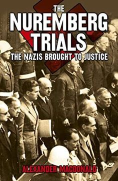 """Read """"The Nuremberg Trials The Nazis brought to justice"""" by Alexander Macdonald available from Rakuten Kobo. Involving over a hundred defendants, the Nuremberg Trials took place between 1945 and 1945 and broke new ground. Dr Book, Book Nerd, Love Book, Got Books, Books To Read, Nuremberg Trials, National Geographic Kids, What To Read, Book Photography"""
