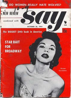 Say, October 28, 1954  On the cover: Vivian Cervantes  Source: 16 Stone Vintage