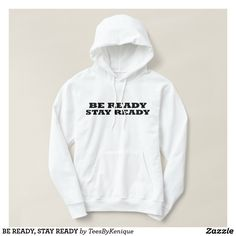 BE READY, STAY READY HOODIE