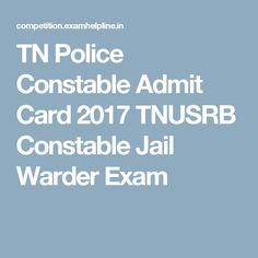 TN Police Constable Admit Card 2017 TNUSRB Constable Jail Warder Exam
