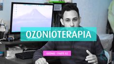 OZÔNIO - OZONOTERAPIA - TRATAMENTOS - PARTE 02