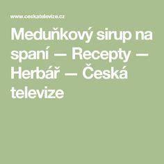 Meduňkový sirup na spaní — Recepty — Herbář — Česká televize Math Equations, Syrup
