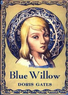 Blue Willow by Doris Gates...a favorite book from childhood