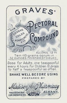 Graves Pectoral Compound alcohol and 10 grains opium Madison Ave Pharmacy Vintage Labels, Vintage Ephemera, Vintage Ads, Vintage Prints, Vintage Posters, Retro Ads, Vintage Paper, Old Advertisements, Advertising Ads