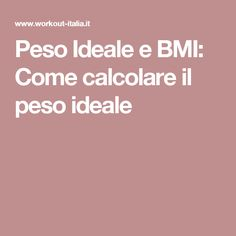 Peso Ideale e BMI: Come calcolare il peso ideale