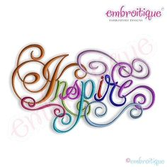 Inspire Calligraphy Script, Small - 5 Sizes! | Words and Phrases | Machine Embroidery Designs | SWAKembroidery.com Embroitique