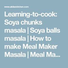 Learning-to-cook: Soya chunks masala | Soya balls masala | How to make Meal Maker Masala | Meal Maker Recipes | North Indian Curries