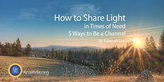 Sharing Light: How to Be a Channel in Times of Need Autobiography Of A Yogi, Yoga Master, True Homes, Peace And Harmony, 5 Ways, Masters, How To Become, Meditation, Channel