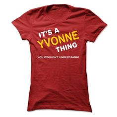 Its A Yvonne Thing - #boyfriend gift #baby gift. ADD TO CART => https://www.sunfrog.com/Names/Its-A-Yvonne-Thing-lhkac-Ladies.html?68278