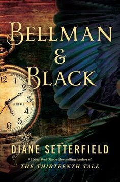 Bellman &Black - From the 1 New York Times bestselling author of The Thirteenth Tale, Diane Setterfield, comes a dark and mesmerizing ghost story guaranteed to haunt you to your very core. As a boy, William Bellman commits one small, cruel act: killing a bird with his slingshot. Little does he know the terrible consequences of the deed, which is soon forgotten amidst the riot of boyhood games. By the time he is grown, with a wife and children of his own, William seems to be a man blessed…